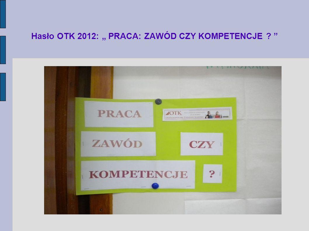 Hasło OTK 2012: PRACA: ZAWÓD CZY KOMPETENCJE