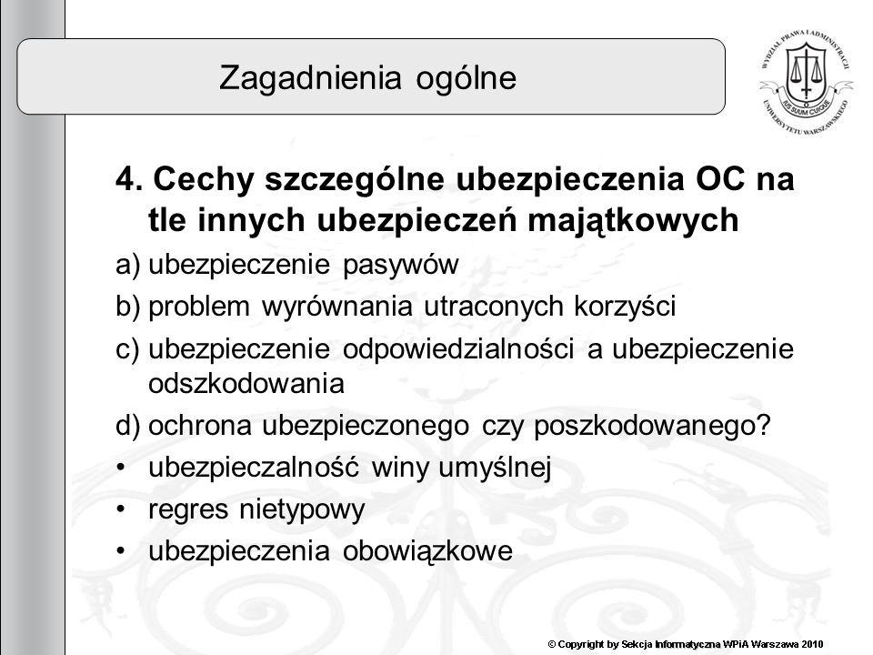 5 Zagadnienia ogólne 4. Cechy szczególne ubezpieczenia OC na tle innych ubezpieczeń majątkowych a)ubezpieczenie pasywów b)problem wyrównania utraconyc