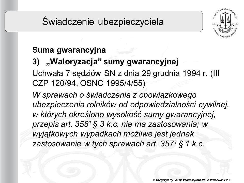 16 Świadczenie ubezpieczyciela Suma gwarancyjna 3)Waloryzacja sumy gwarancyjnej Uchwała 7 sędziów SN z dnia 29 grudnia 1994 r. (III CZP 120/94, OSNC 1