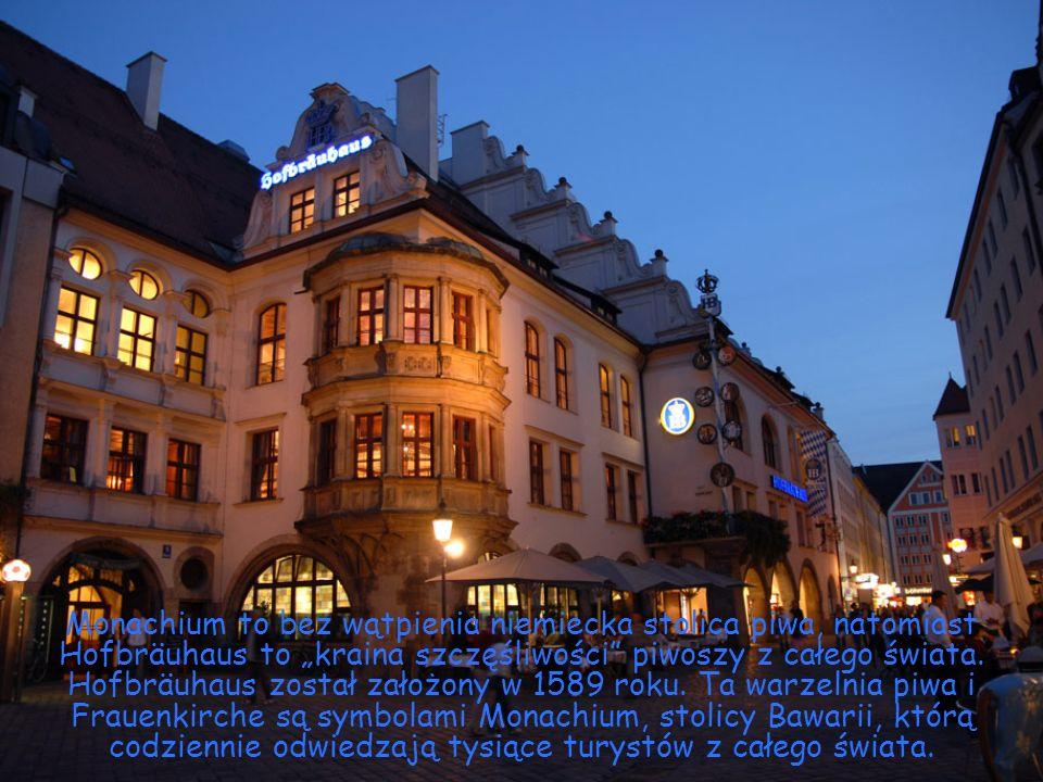 Monachium to bez wątpienia niemiecka stolica piwa, natomiast Hofbräuhaus to kraina szczęśliwości piwoszy z całego świata. Hofbräuhaus został założony