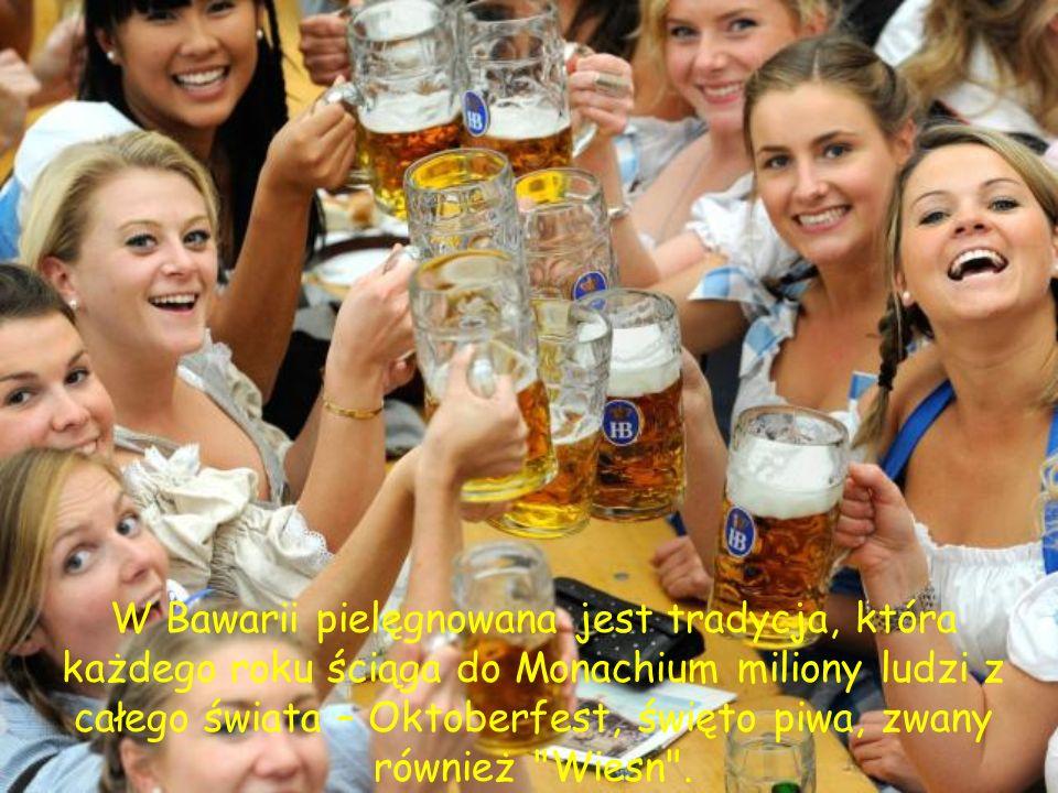 W Bawarii pielęgnowana jest tradycja, która każdego roku ściąga do Monachium miliony ludzi z całego świata – Oktoberfest, święto piwa, zwany również