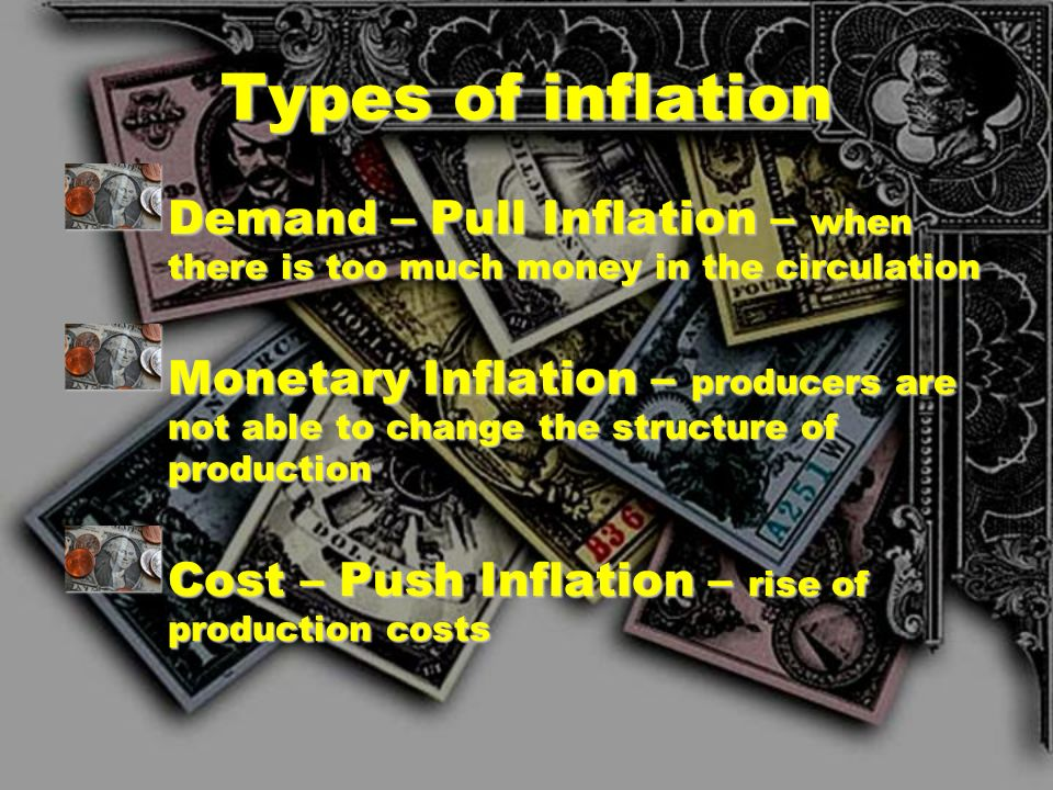 INFLATION A rise in the general level of prices as measured against some baseline of purchasing power