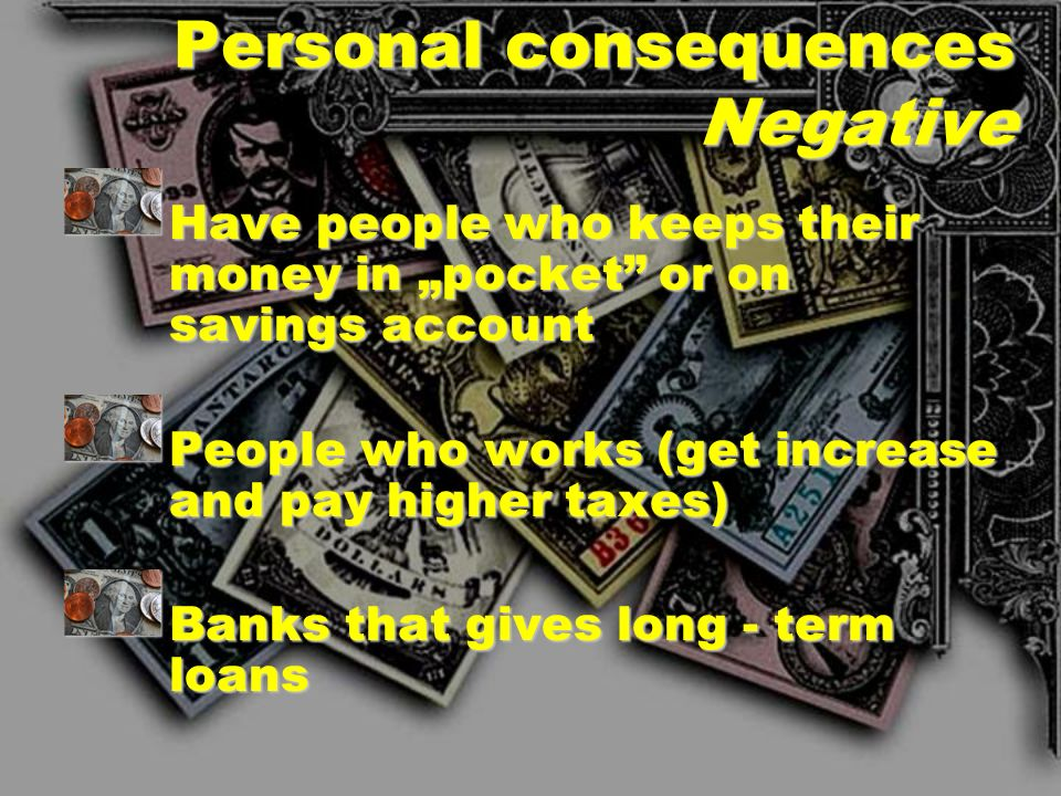 Consequences of Inflation Personal Negative Negative Positive PositiveGeneral