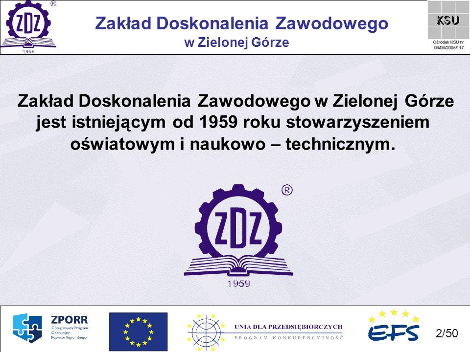 2 Zakład Doskonalenia Zawodowego 2/50 w Zielonej Górze Zakład Doskonalenia Zawodowego w Zielonej Górze jest istniejącym od 1959 roku stowarzyszeniem o