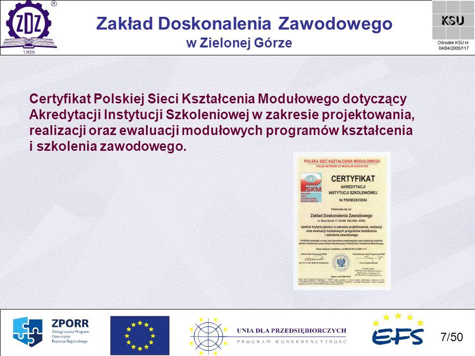 7 Zakład Doskonalenia Zawodowego 7/50 w Zielonej Górze Certyfikat Polskiej Sieci Kształcenia Modułowego dotyczący Akredytacji Instytucji Szkoleniowej