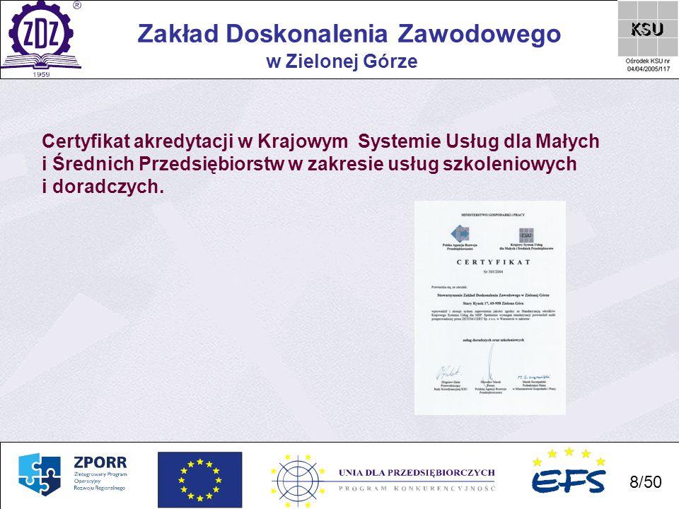 8 Zakład Doskonalenia Zawodowego 8/50 w Zielonej Górze Certyfikat akredytacji w Krajowym Systemie Usług dla Małych i Średnich Przedsiębiorstw w zakres