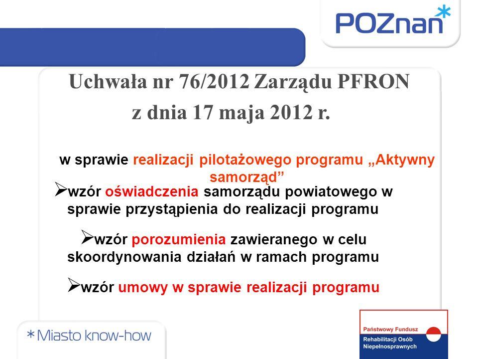 w sprawie realizacji pilotażowego programu Aktywny samorząd Uchwała nr 76/2012 Zarządu PFRON z dnia 17 maja 2012 r. wzór oświadczenia samorządu powiat