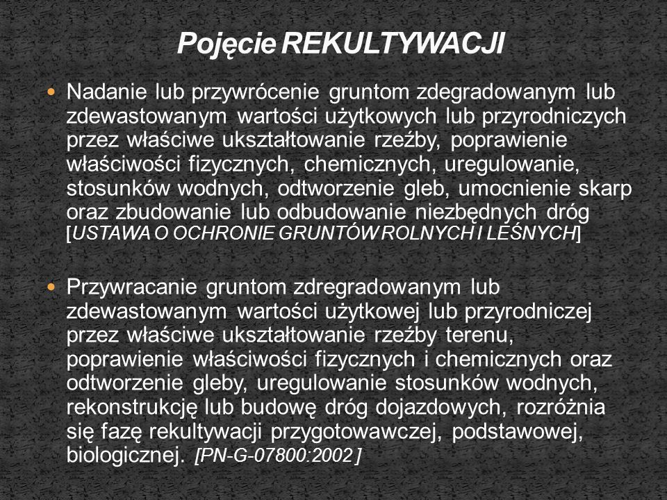 PN-G-07800 – Górnictwo odkrywkowe.Rekultywacja. Ogólne wytyczne projektowania.