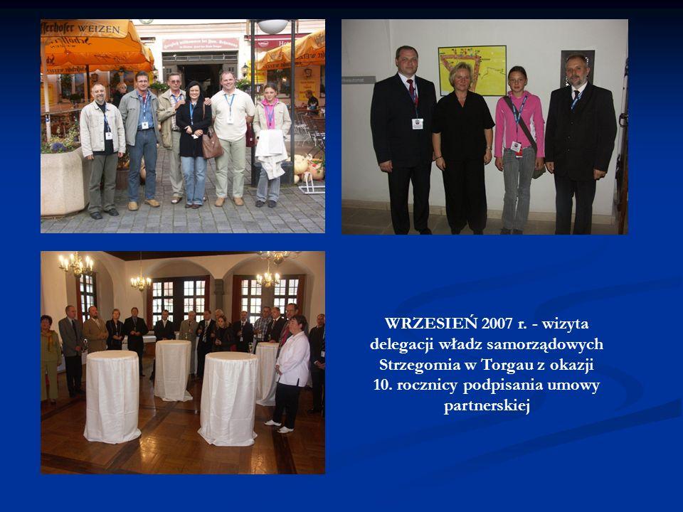 PAŹDZIERNIK 2006 r. -przyjazd przedstawicieli miasta Torgau - przekazanie strojów sportowych dla strzegomskiego - AKS-u Strzegom SIERPIEŃ 2007 r. - ud