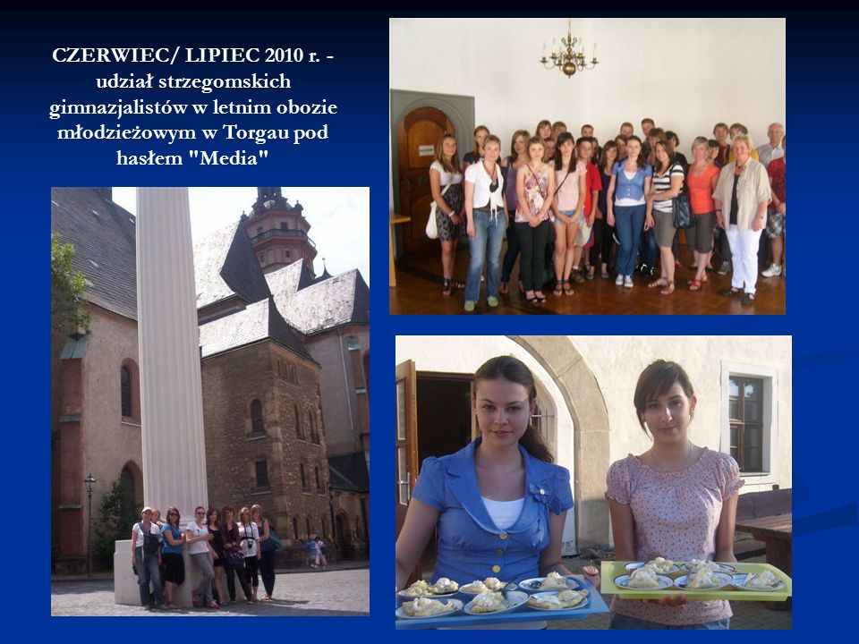 KWIECIEŃ 2010 r. - udział delegacji Urzędu Miejskiego oraz zespołu Smash of Broken Glass w obchodach Dni Łaby w Torgau