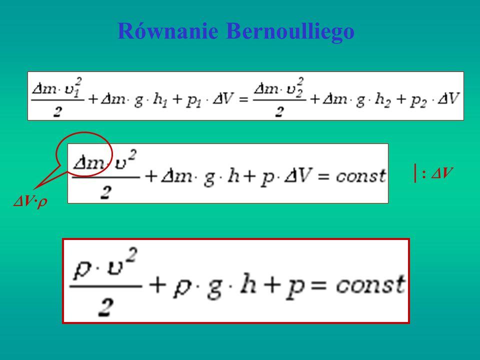 Równanie Bernoulliego V· | : V
