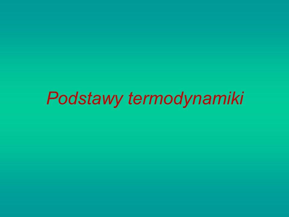 Pierwsza zasada termodynamiki Dla układu zamkniętego: E u - zmiana energii układu E d - energia doprowadzona do układu E w - energia wyprowadzona z układu