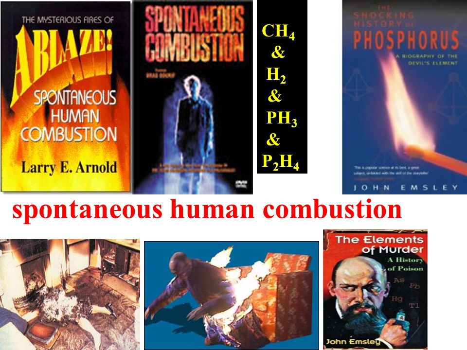 spontaneous human combustion CH 4 & H 2 & PH 3 & P 2 H 4