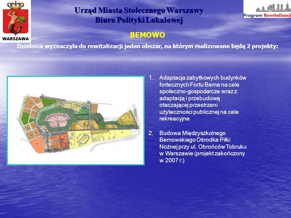 Urząd Miasta Stołecznego Warszawy Biuro Polityki Lokalowej BEMOWO Dzielnica wyznaczyła do rewitalizacji jeden obszar, na którym realizowane będą 2 pro