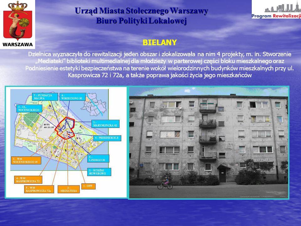 Urząd Miasta Stołecznego Warszawy Biuro Polityki Lokalowej BIELANY Dzielnica wyznaczyła do rewitalizacji jeden obszar i zlokalizowała na nim 4 projekt