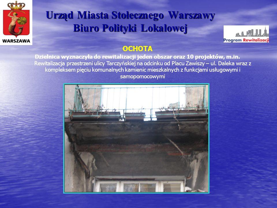 Urząd Miasta Stołecznego Warszawy Biuro Polityki Lokalowej OCHOTA Dzielnica wyznaczyła do rewitalizacji jeden obszar oraz 10 projektów, m.in. Rewitali