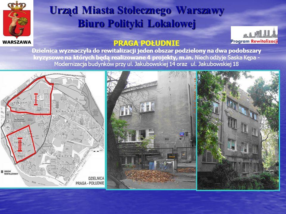 Urząd Miasta Stołecznego Warszawy Biuro Polityki Lokalowej PRAGA POŁUDNIE Dzielnica wyznaczyła do rewitalizacji jeden obszar podzielony na dwa podobsz
