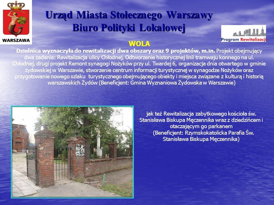 Urząd Miasta Stołecznego Warszawy Biuro Polityki Lokalowej WOLA Dzielnica wyznaczyła do rewitalizacji dwa obszary oraz 9 projektów, m.in. Projekt obej