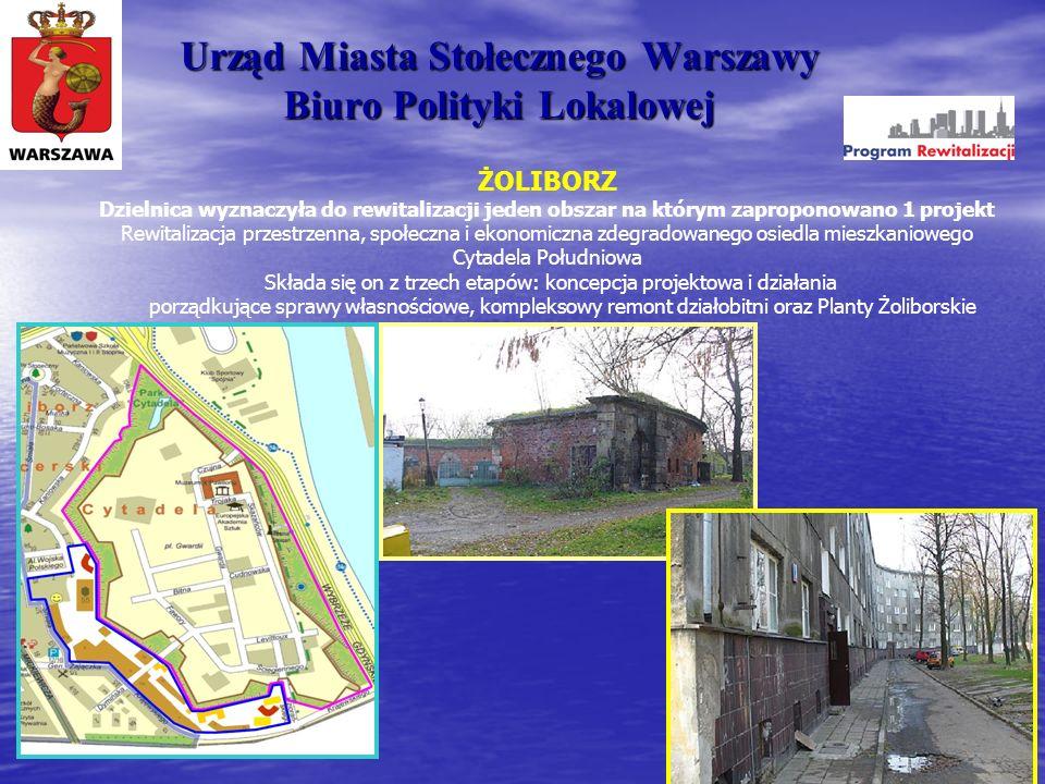 Urząd Miasta Stołecznego Warszawy Biuro Polityki Lokalowej ŻOLIBORZ Dzielnica wyznaczyła do rewitalizacji jeden obszar na którym zaproponowano 1 proje