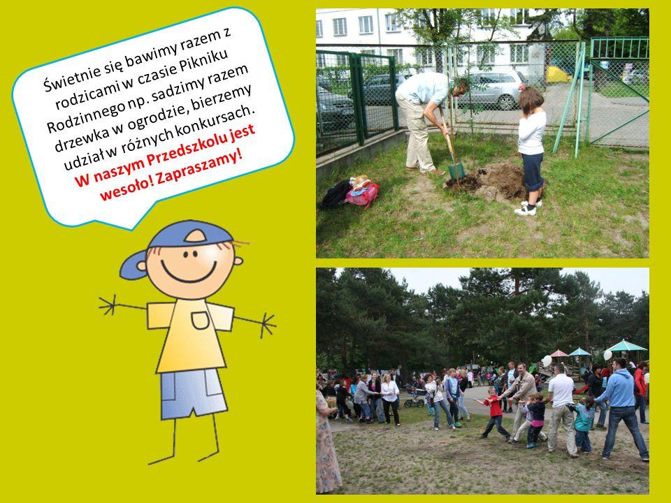 Świetnie się bawimy razem z rodzicami w czasie Pikniku Rodzinnego np. sadzimy razem drzewka w ogrodzie, bierzemy udział w różnych konkursach. W naszym