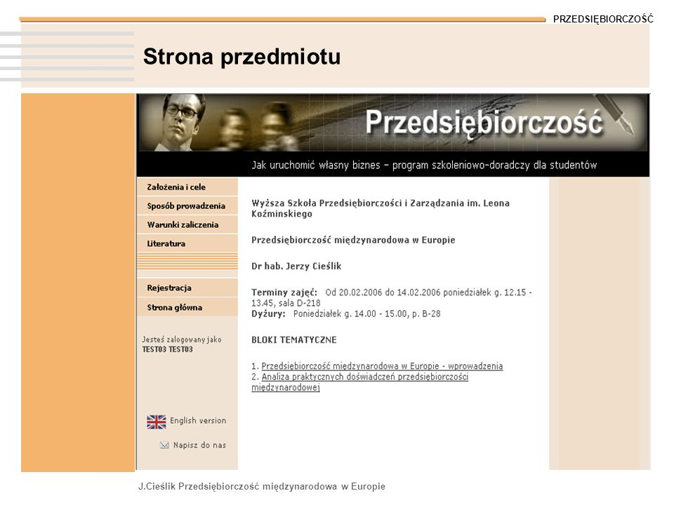 PRZEDSIĘBIORCZOŚĆ J.Cieślik Przedsiębiorczość międzynarodowa w Europie Strona przedmiotu