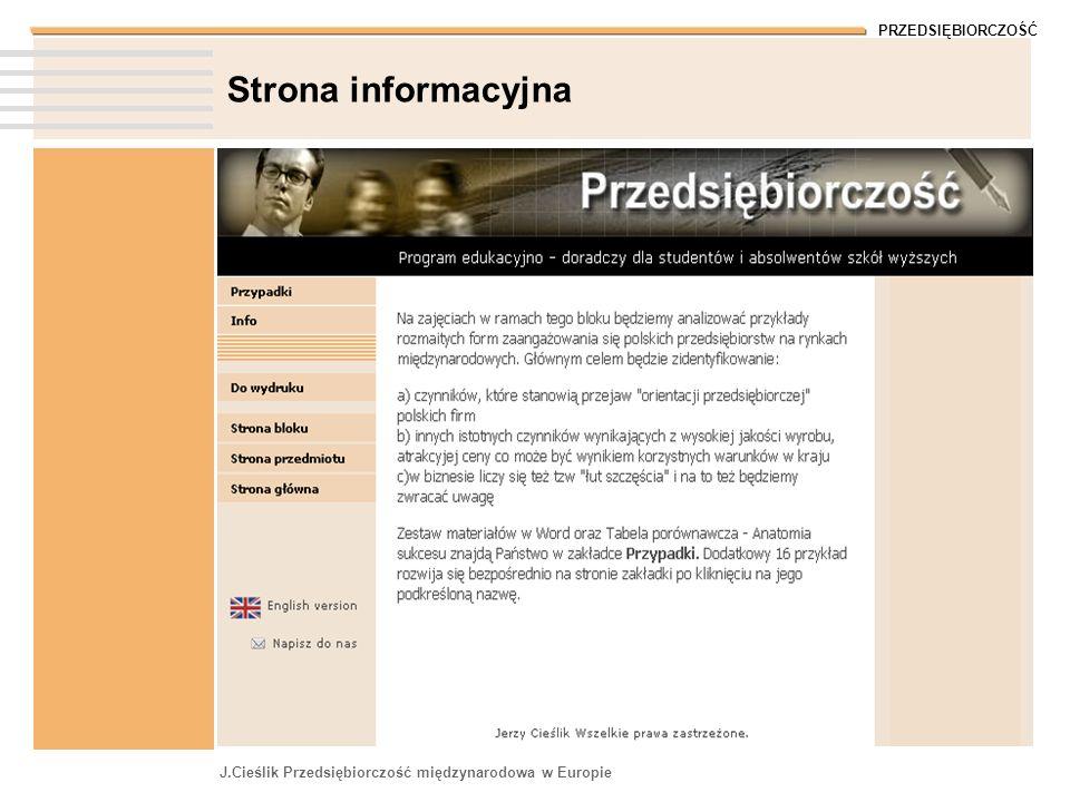 PRZEDSIĘBIORCZOŚĆ J.Cieślik Przedsiębiorczość międzynarodowa w Europie Strona informacyjna