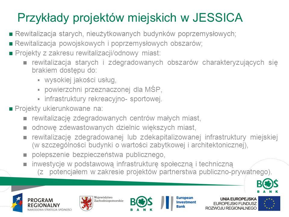 4 Przykłady projektów miejskich w JESSICA Rewitalizacja starych, nieużytkowanych budynków poprzemysłowych; Rewitalizacja powojskowych i poprzemysłowyc