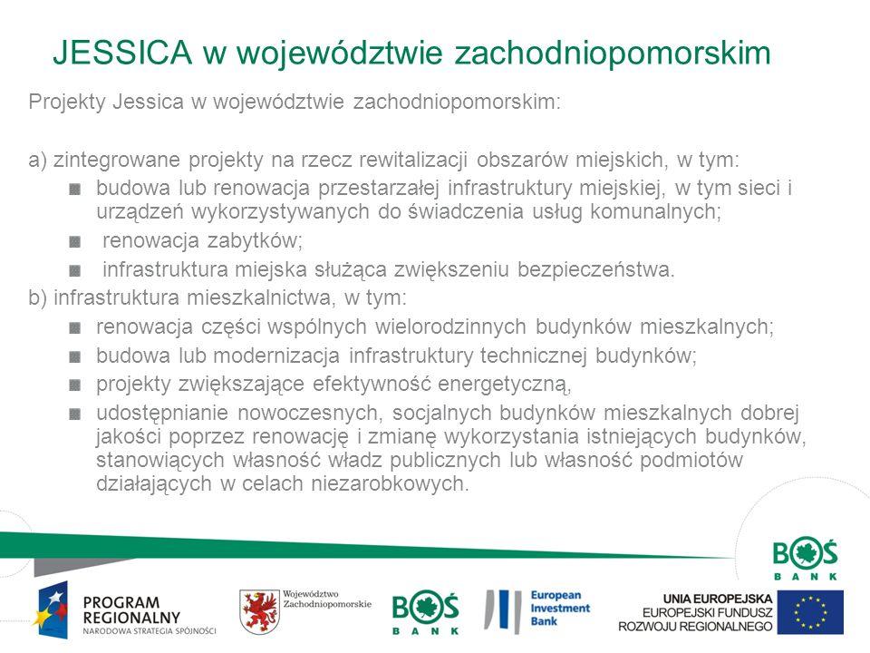 6 JESSICA w województwie zachodniopomorskim Projekty Jessica w województwie zachodniopomorskim: a) zintegrowane projekty na rzecz rewitalizacji obszar