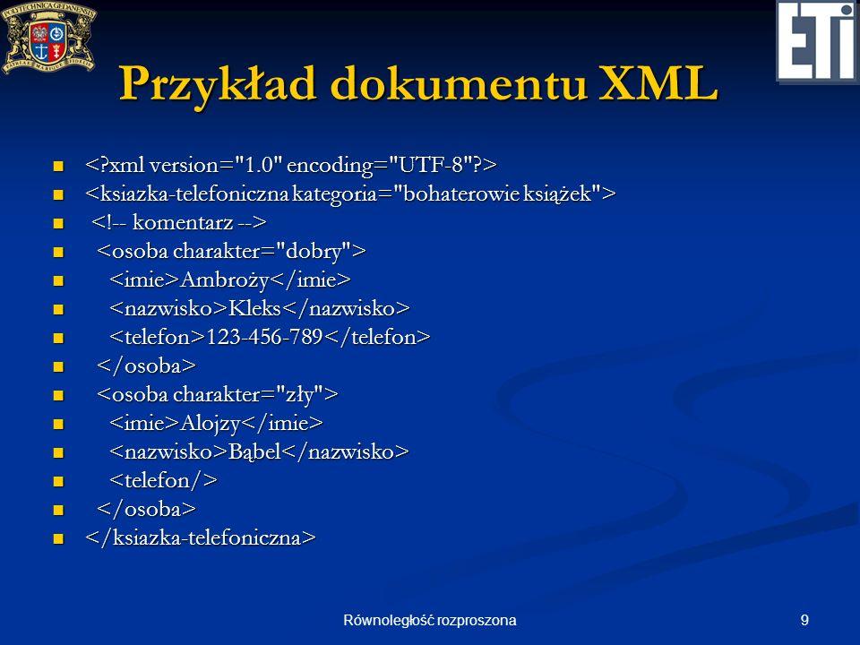 20Równoległość rozproszona SOAP SOAP (Simple Object Access Protocol) SOAP (Simple Object Access Protocol) protokół zdalnego wywołania dostępu do obiektów protokół zdalnego wywołania dostępu do obiektów wykorzystuje XML do kodowania wywołań wykorzystuje XML do kodowania wywołań wykorzystuje HTTP lub RPC do przenoszenia wywołań i odpowiedzi wykorzystuje HTTP lub RPC do przenoszenia wywołań i odpowiedzi jest standardem W3C.
