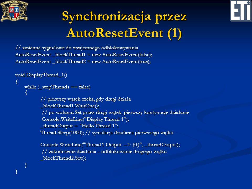 Synchronizacja przez AutoResetEvent (1) // zmienne sygnałowe do wzajemnego odblokowywania AutoResetEvent _blockThread1 = new AutoResetEvent(false); Au
