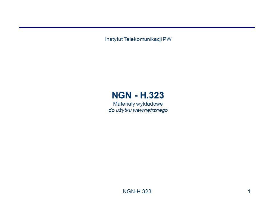NGN-H.3231 Materiały wykładowe do użytku wewnętrznego Instytut Telekomunikacji PW
