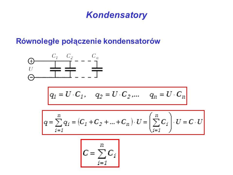 Kondensatory Równoległe połączenie kondensatorów
