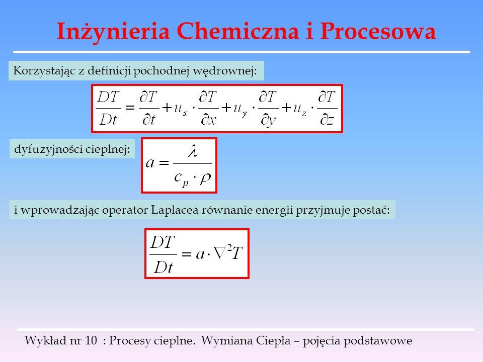 Inżynieria Chemiczna i Procesowa Wykład nr 10 : Procesy cieplne. Wymiana Ciepła – pojęcia podstawowe Korzystając z definicji pochodnej wędrownej: dyfu