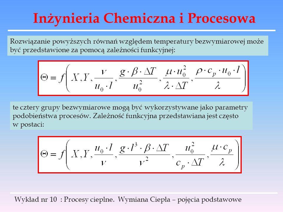 Inżynieria Chemiczna i Procesowa Wykład nr 10 : Procesy cieplne. Wymiana Ciepła – pojęcia podstawowe Rozwiązanie powyższych równań względem temperatur