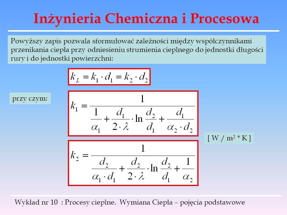 Inżynieria Chemiczna i Procesowa Wykład nr 10 : Procesy cieplne. Wymiana Ciepła – pojęcia podstawowe Powyższy zapis pozwala sformułować zależności mię