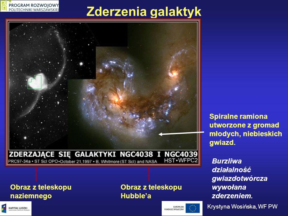Zderzenia galaktyk Obraz z teleskopu naziemnego Obraz z teleskopu Hubblea Spiralne ramiona utworzone z gromad młodych, niebieskich gwiazd. Burzliwa dz