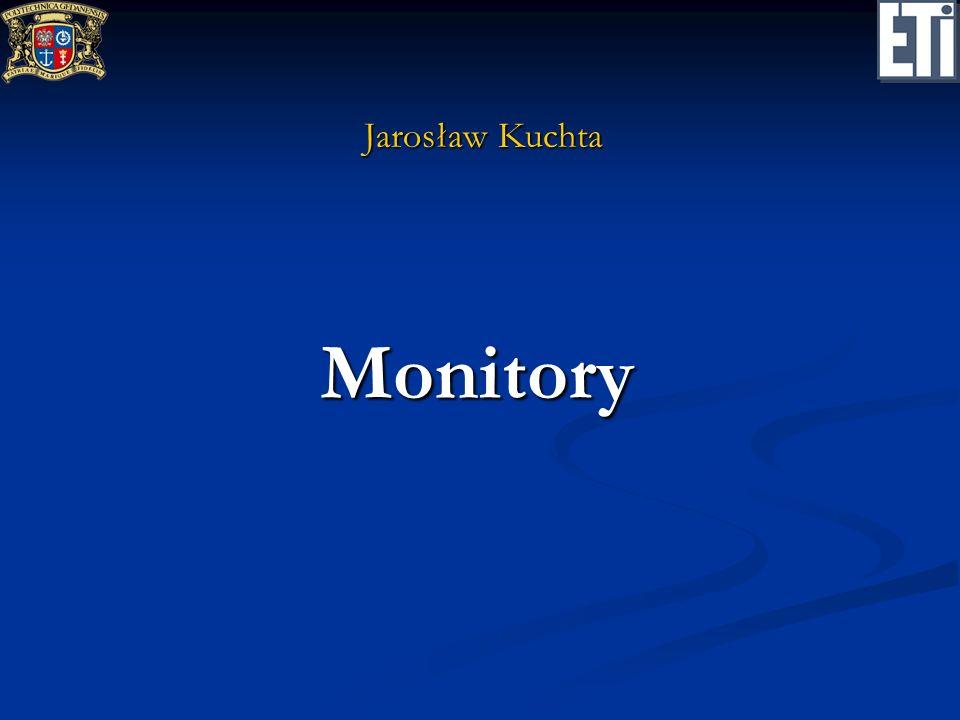 Co to jest monitor Monitor to zebrane w jednej konstrukcji programowej zmienne i operacje na tych zmiennych.