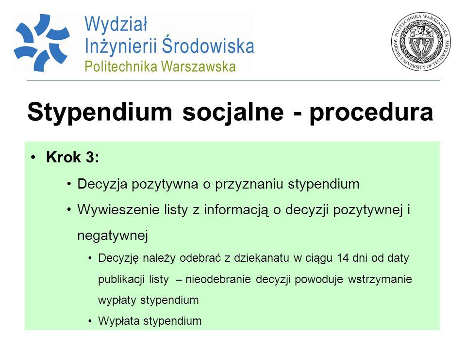 Stypendium socjalne - procedura Krok 3: Decyzja pozytywna o przyznaniu stypendium Wywieszenie listy z informacją o decyzji pozytywnej i negatywnej Dec