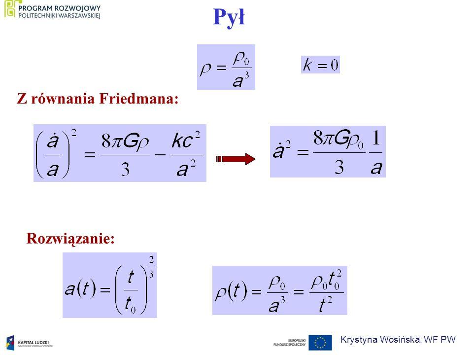 Pył Z równania Friedmana: Rozwiązanie: Krystyna Wosińska, WF PW