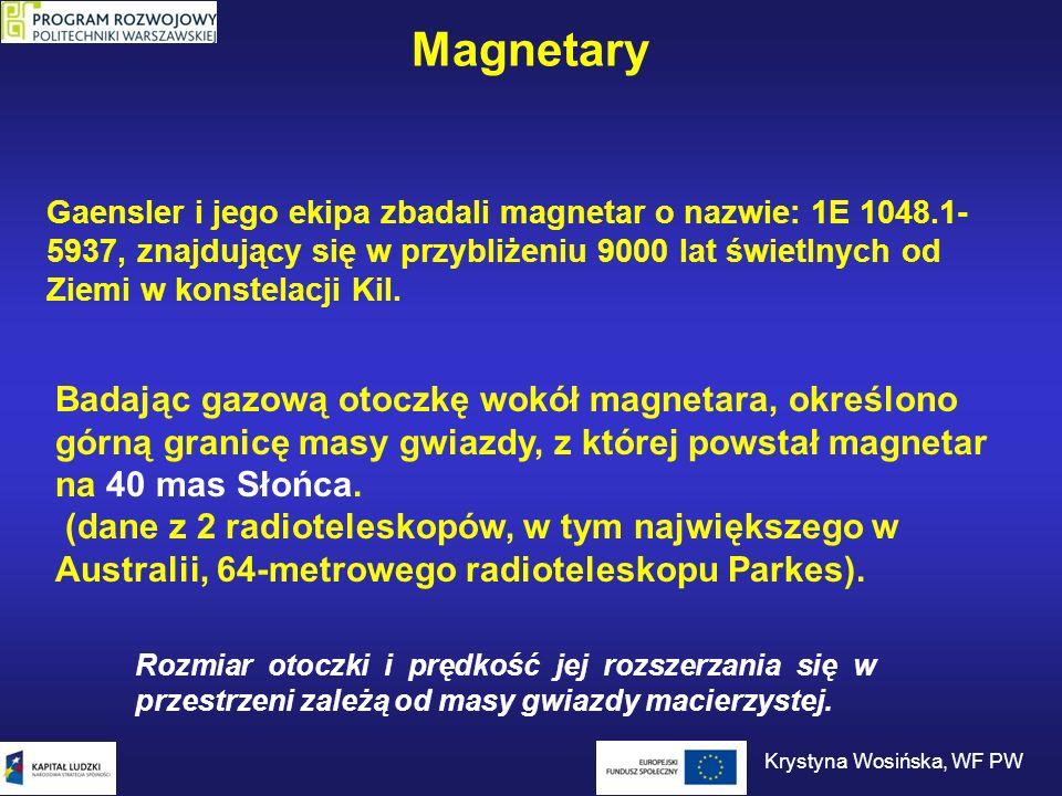 Magnetary Gaensler i jego ekipa zbadali magnetar o nazwie: 1E 1048.1- 5937, znajdujący się w przybliżeniu 9000 lat świetlnych od Ziemi w konstelacji K
