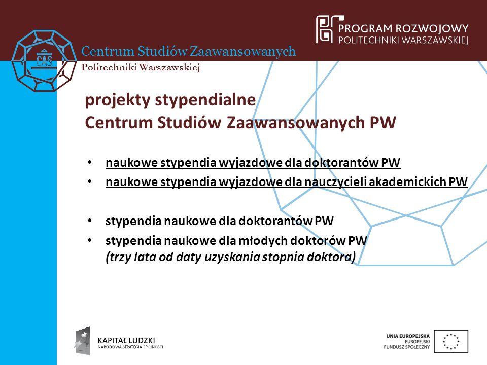 Centrum Studiów Zaawansowanych Politechniki Warszawskiej naukowe stypendia wyjazdowe 2013-2014 konkursy dla doktorantów oraz nauczycieli akademickich PW w ramach realizacji zadania 4 Programu Rozwojowego Politechniki Warszawskiej