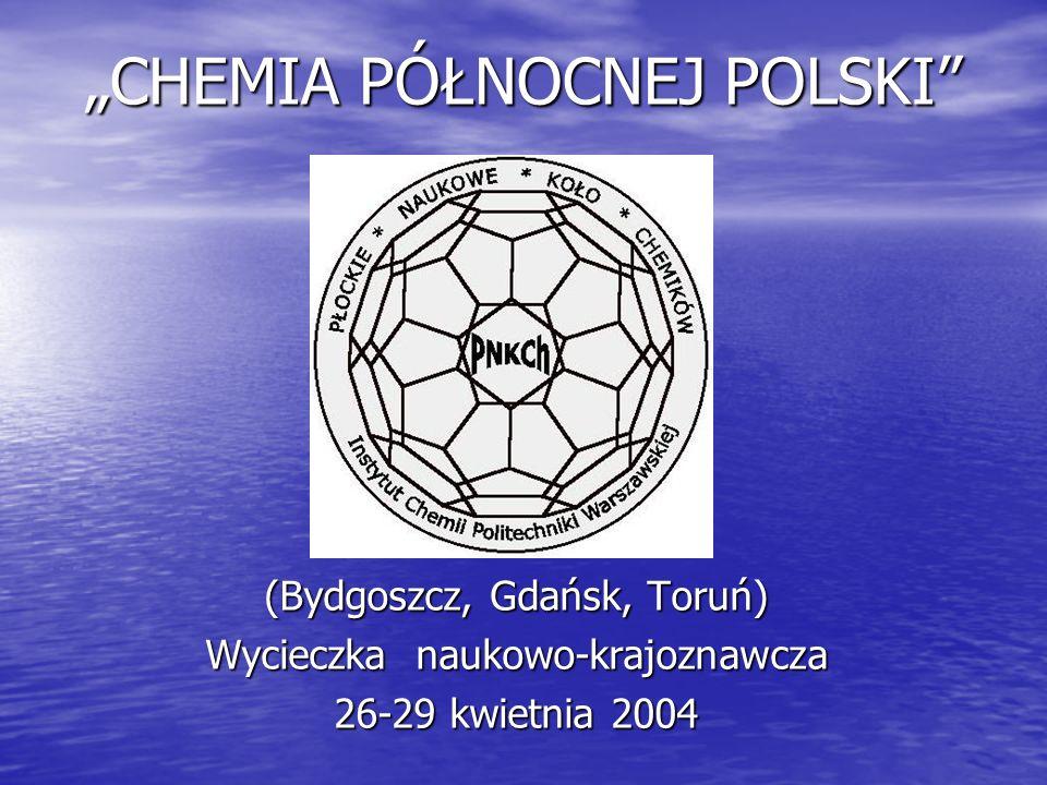 W dniach 26-29 kwietnia 2004 roku odbyła się wycieczka naukowo-krajoznawcza Chemia Północnej Polski, zorganizowana przez Płockie Naukowe Koło Chemików.