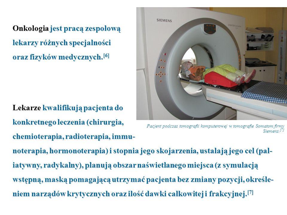 Onkologia jest pracą zespołową lekarzy różnych specjalności oraz fizyków medycznych. [6] Lekarze kwalifikują pacjenta do konkretnego leczenia (chirurg