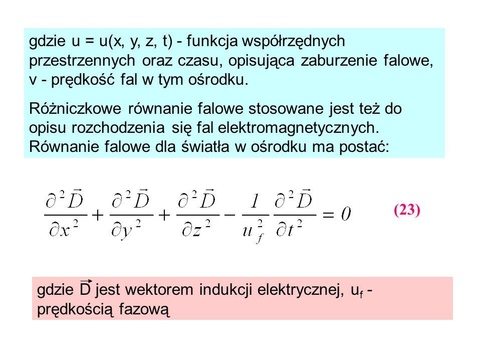 gdzie u = u(x, y, z, t) - funkcja współrzędnych przestrzennych oraz czasu, opisująca zaburzenie falowe, v - prędkość fal w tym ośrodku. Różniczkowe ró