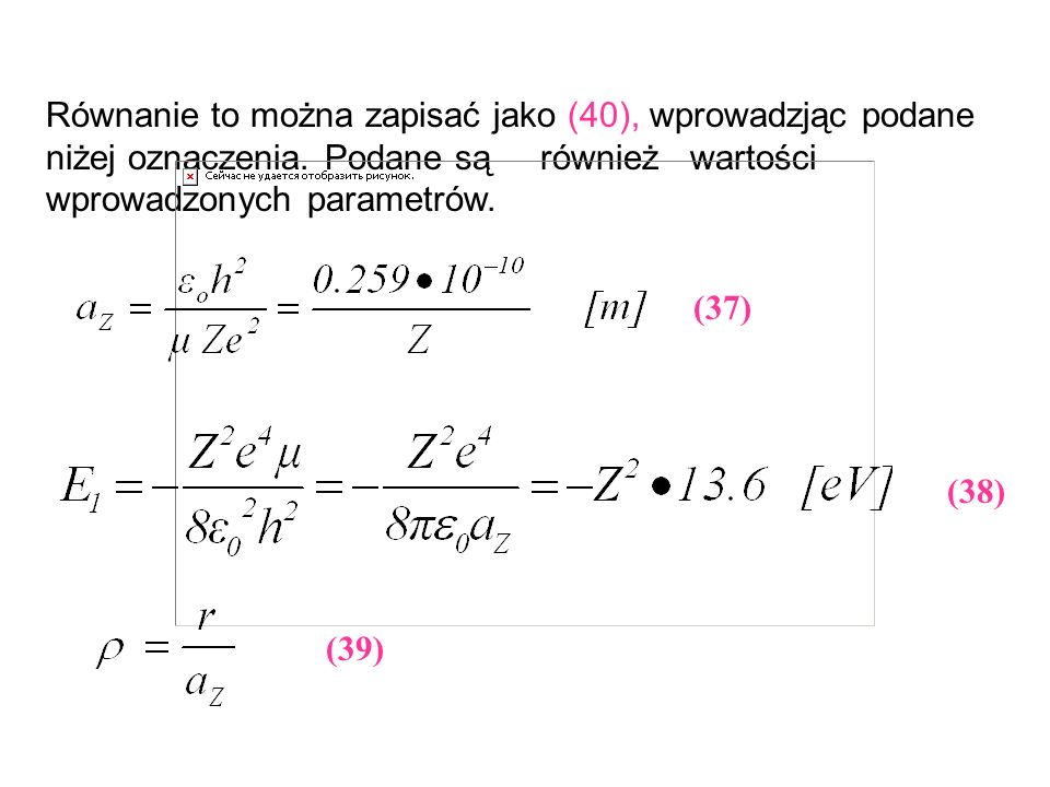 Równanie to można zapisać jako (40), wprowadzjąc podane niżej oznaczenia. Podane są również wartości wprowadzonych parametrów. (37) (38) (39)