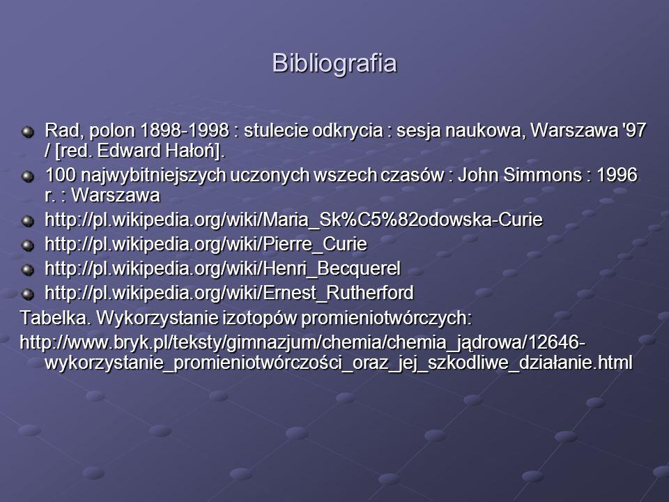 Bibliografia Rad, polon 1898-1998 : stulecie odkrycia : sesja naukowa, Warszawa '97 / [red. Edward Hałoń]. 100 najwybitniejszych uczonych wszech czasó