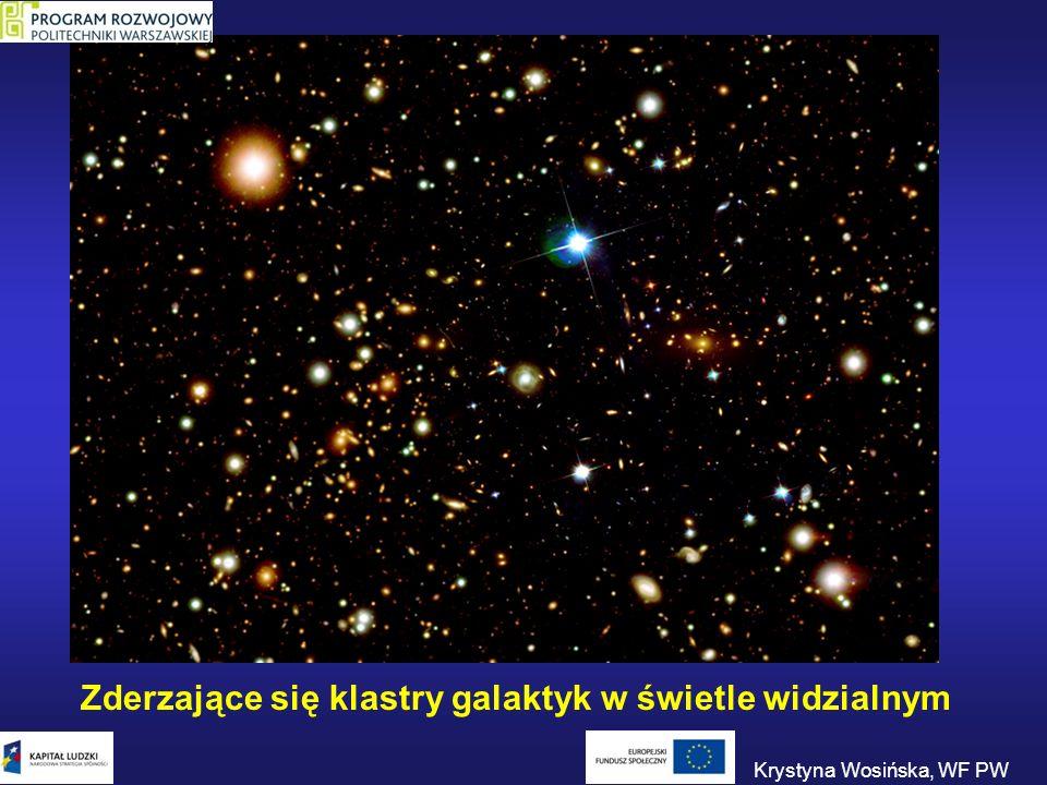 Zderzające się klastry galaktyk w świetle widzialnym Krystyna Wosińska, WF PW
