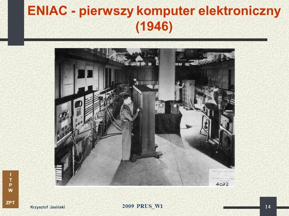 I T P W ZPT 2009 PRUS_W1 Krzysztof Jasiński 13 Pierwszy komputer Maszyna różnicowa Babbagea (1832) 25.000 elementów koszt: £17,470