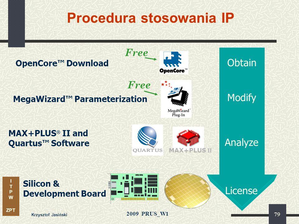 I T P W ZPT 2009 PRUS_W1 Krzysztof Jasiński 78 PCI Master/Target Glue Logic IEEE-1394 16-BitCPUFFTProprietaryCompressionAlgorithm Oryginalne funkcje u