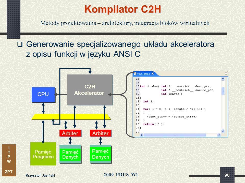 I T P W ZPT 2009 PRUS_W1 Krzysztof Jasiński 89 Procesor wbudowany Nios II Nios II - procesor Soft-Core Niski koszt W technologii Cyclone II - $0.35 Wi